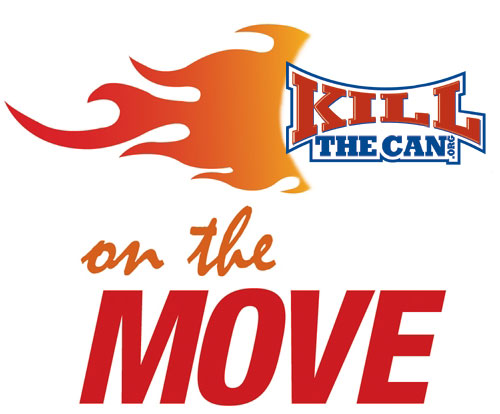 Photo of KillTheCan.org Is On The Move!!!
