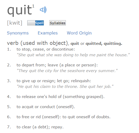 Photo of The Definition of Quit – Pick One, They're All Good
