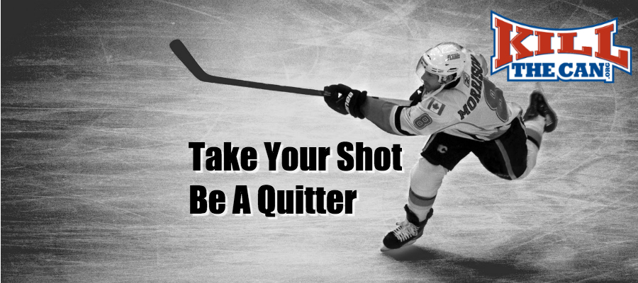 Photo of Take Your Shot – Be a Quitter