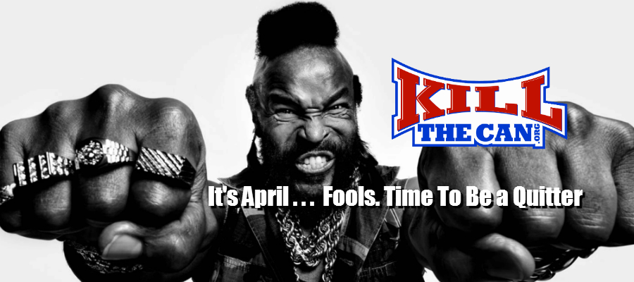 Photo of It's April… Fools. Time To Be a Quitter