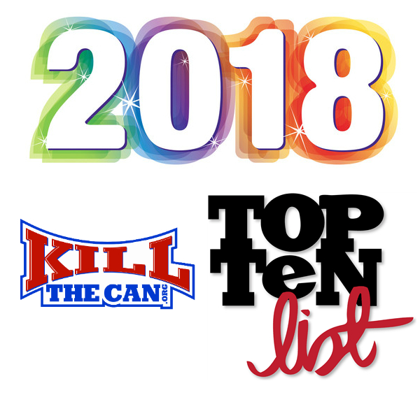 Photo of 2018 – The Best of KillTheCan.org